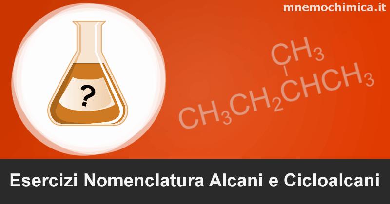 Esercizi sulla nomenclatura di Alcani e Cicloalcani (svolti e spiegati)