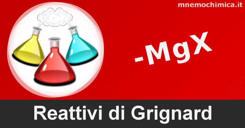 Reattivi di Grignard sintesi e tutto ciò che si deve sapere